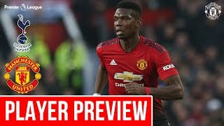 Paul Pogba looking forward to Spurs test | Tottenham Hotspur v Manchester United | Player Preview