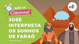 Classinha - José Interpreta os  Sonhos de Faraó