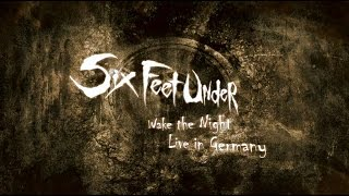 No Warning Shot | Six Feet Under |  Wake The Night! Live In Germany