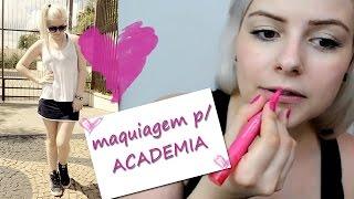 Maquiagem para Academia ♡