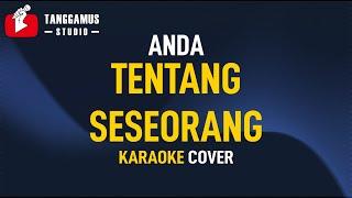 Anda - TENTANG SESEORANG (OST AADC) Karaoke