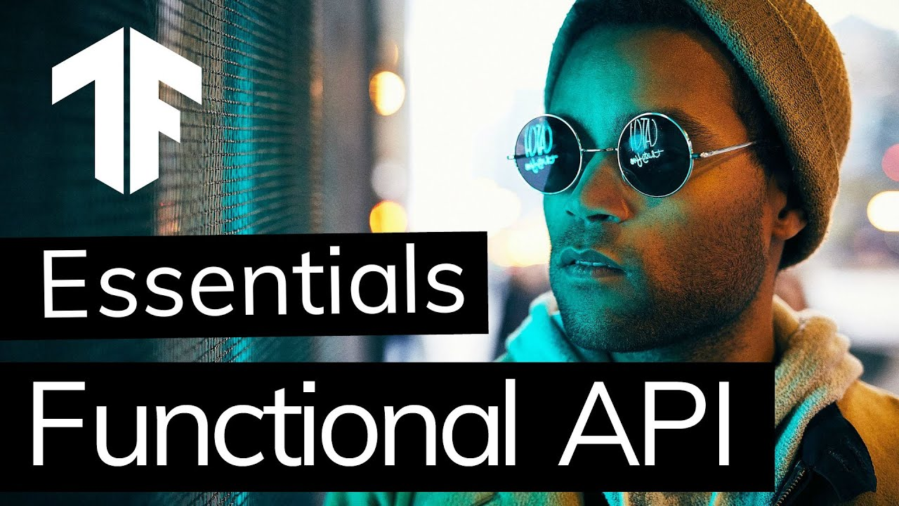 TensorFlow Essentials! Coding with the Functional API