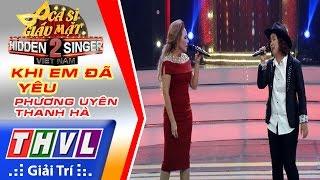 THVL | Ca sĩ giấu mặt 2016 - Tập 16 | Bán kết 2: Khi em đã yêu - Phương Uyên, Thanh Hà