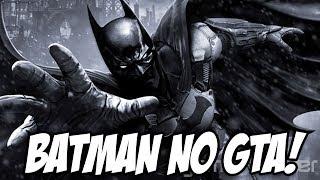 Batman no GTA MOD IRADO