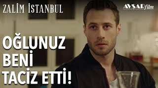 Oğlunuz Beni Taciz Etti! | Zalim İstanbul 4. Bölüm