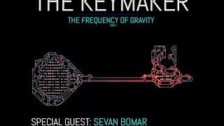 the keymaker pt1 frequency of gravity sevan bomar oct 17 2015