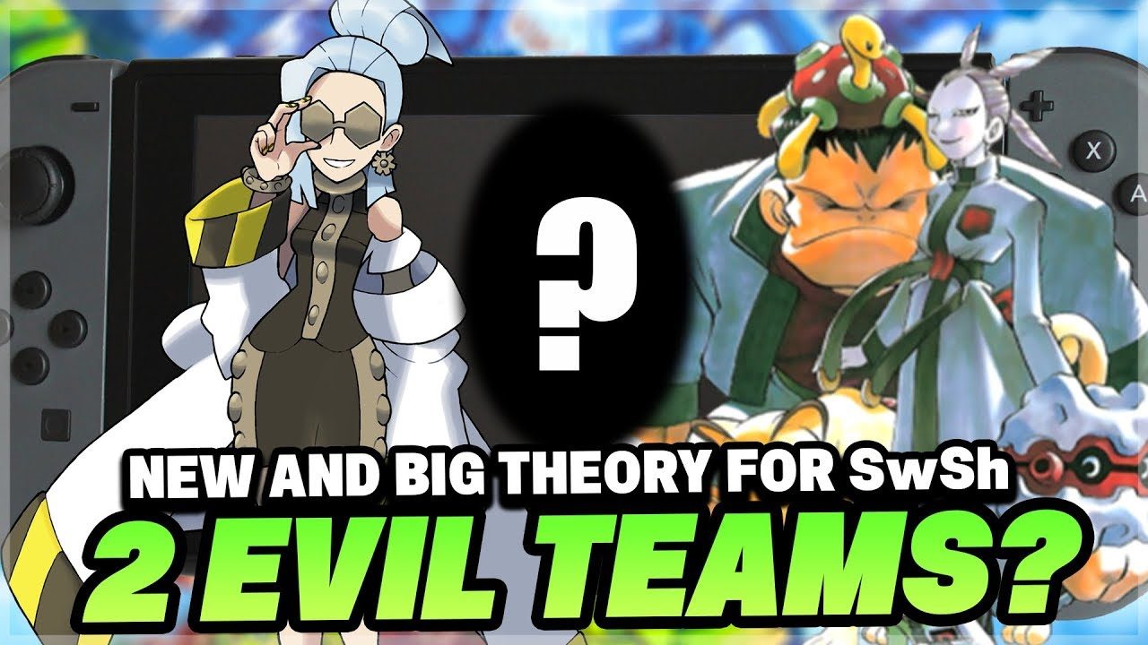 New Theory 2 Teams In Pokemon Sword And Pokemon Shield 2 Evil Teams