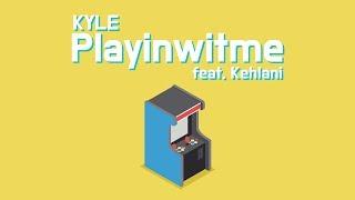 KYLE - Playinwitme feat. Kehlani 가사/해석