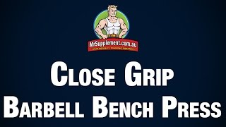 Close Grip Barbell Bench Press Technique
