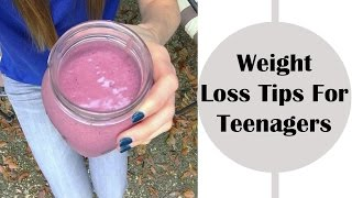 Weight Loss Tips For Teenagers & High School Students