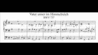 J.S. Bach - BWV 737 - Vater unser im Himmelreich