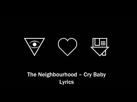The Neighbourhood - Cry Baby - Lyrics