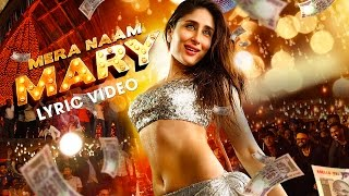Mera Naam Mary Lyric Video| Kareena Kapoor Khan| Sidharth Malhotra
