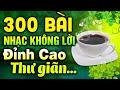 300 Bài Nhạc Không Lời Buổi Sáng Đỉnh Cao Thư Giãn   Hòa Tấu Rumba Không Lời   Nhạc Rumba Cafe Sáng