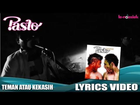 Pasto - Teman Atau Kekasih [Official Lyric Video]