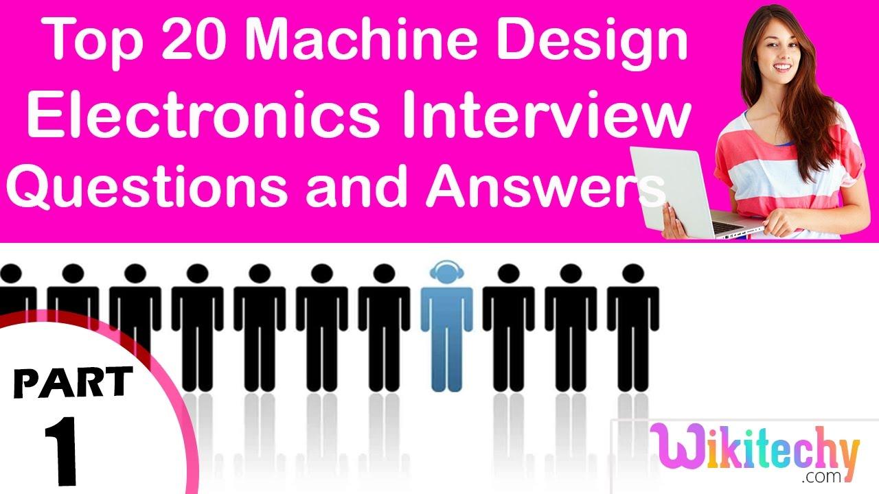 top 20 machine design ece technical interview questions and top 20 machine design ece technical interview questions and answers for tutorial fresher beginners