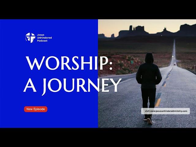 Worship: A Journey