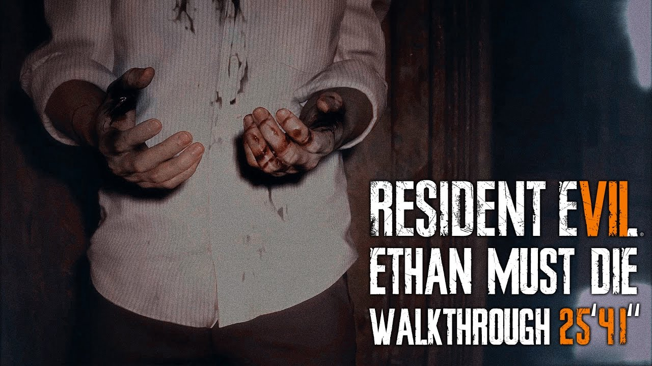 resident evil 7 ethan must die walkthrough