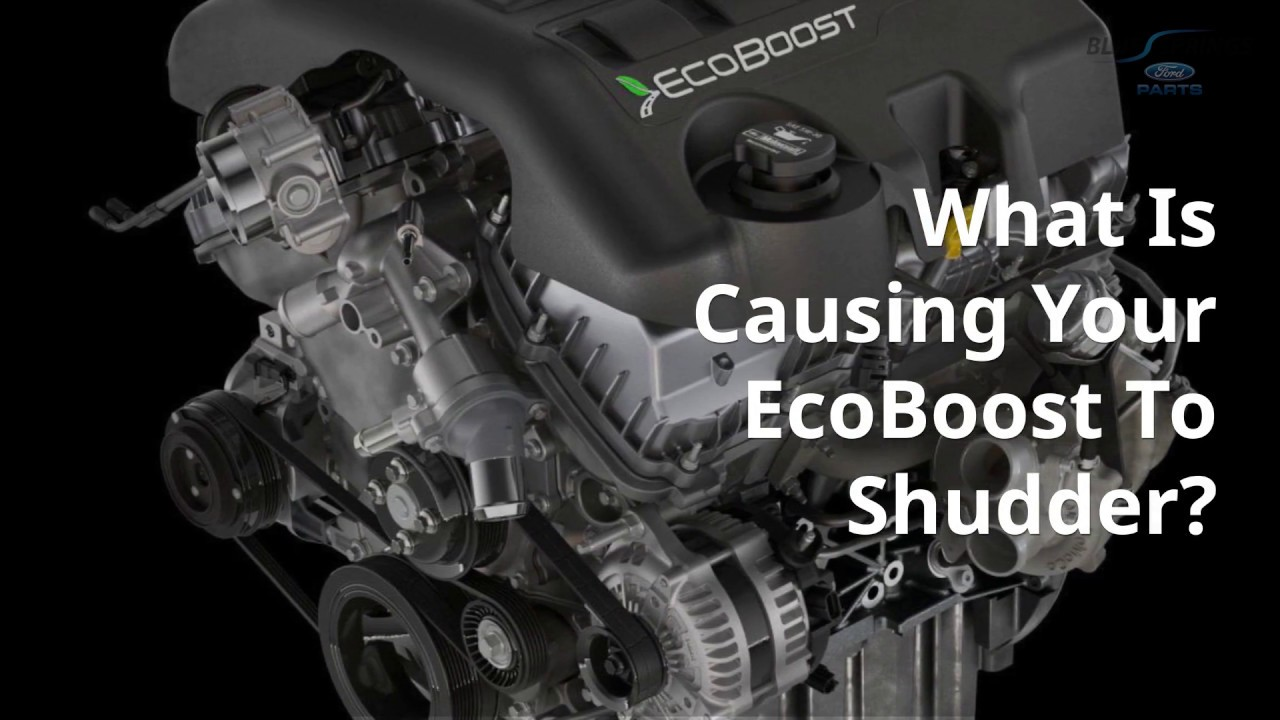 Does Your EcoBoost Shudder? Here's the Problem: Genuine Ford