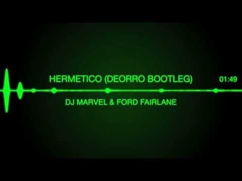 HERMETICO (Deorro Bootleg) - DJ MARVEL & Ford Fairlane©