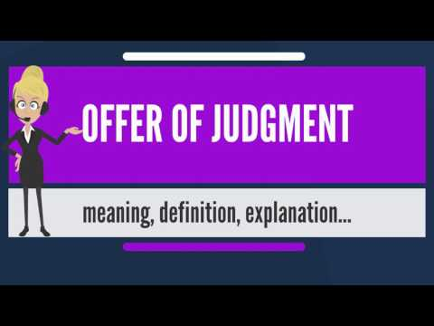 What is OFFER OF JUDGMENT? What does OFFER OF JUDGMENT mean? OFFER OD JUDGMENT meaning & explanation