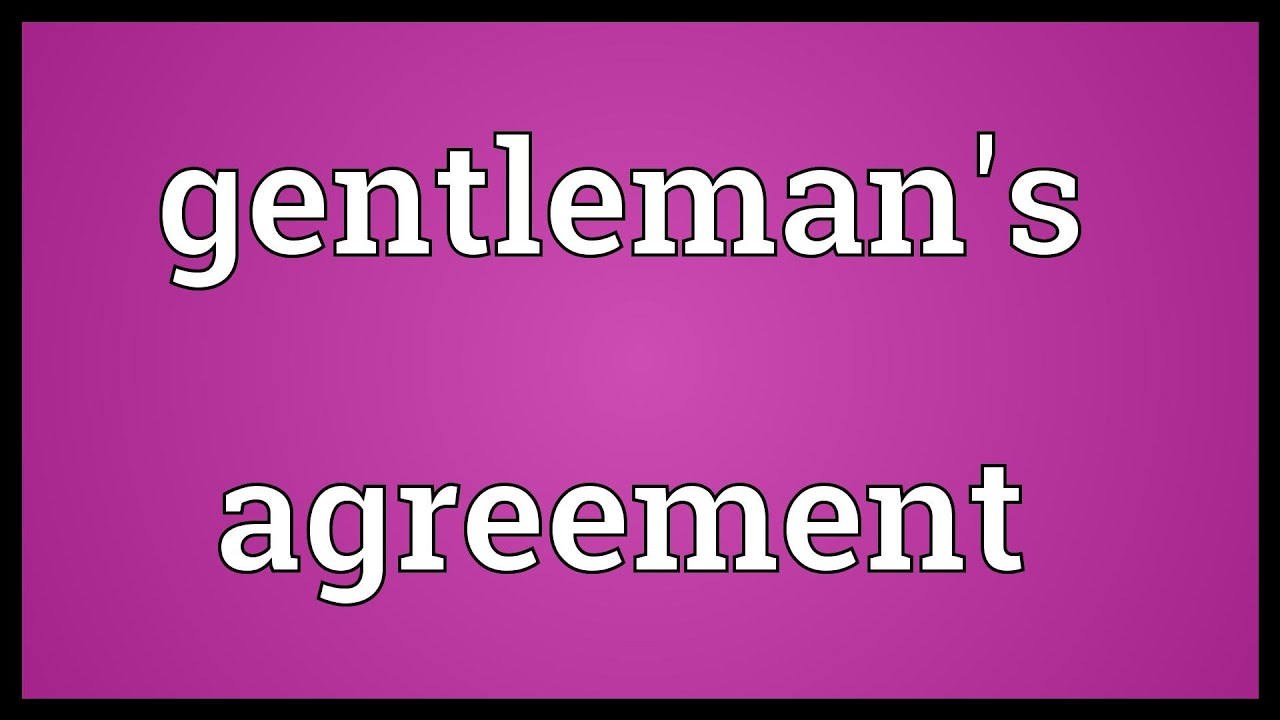 Gentlemans Agreement Meaning Youtube