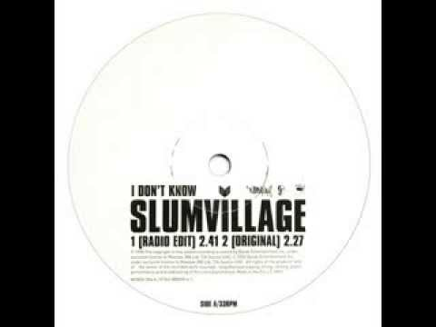 I Don't Know (radio edit) - Slum Village