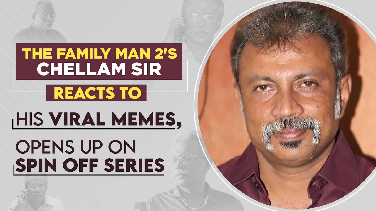 Chellam Sir reacts to his HILARIOUS Family Man 2 memes, talks about Mohanlal & a spin-off series