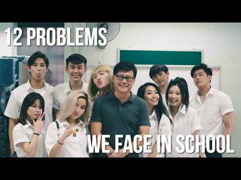 12 PROBLEMS WE FACE IN SCHOOL