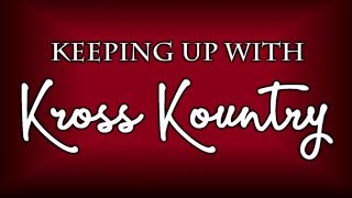 Keeping Up With Kross Kountry