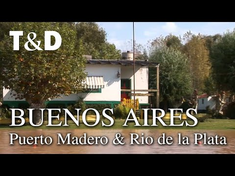 Buenos Aires Tourist Guide: Puerto Madero and Rio De La Plata - Travel & Discover