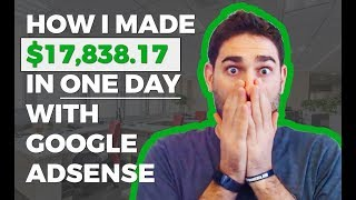 How I Made $17,838.17 in ONE DAY with Google Adsense | Tyler Horvath