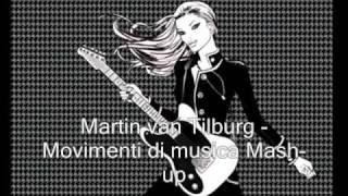 Martin van Tilburg - movementi di musica mash-up