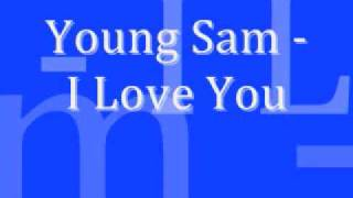 Young Sam - I Love You + Lyrics