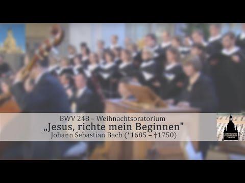 """Johann Sebastian Bach (1685-1750) """"Jesus, richte mein Beginnen"""""""