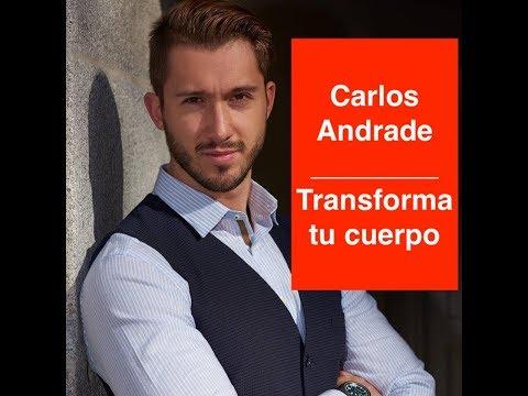 Carlos Andrade: Transforma Tu Cuerpo  #4 Inspiraccional