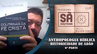 Antropologia Bíblica Parte VI, A Historicidade de Adão | Pr. Nilson Junior