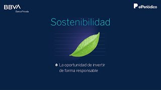 Sostenibilidad. La oportunidad de invertir de forma responsable