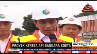 Berita Terbaru Hari Ini 17 Desember 2015 Jokowi Blusukan Proyek Kereta Bandara Soekarno