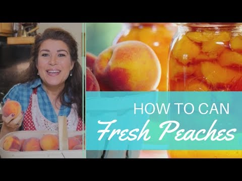 How To Can Fresh Peaches At Home - Step By Step