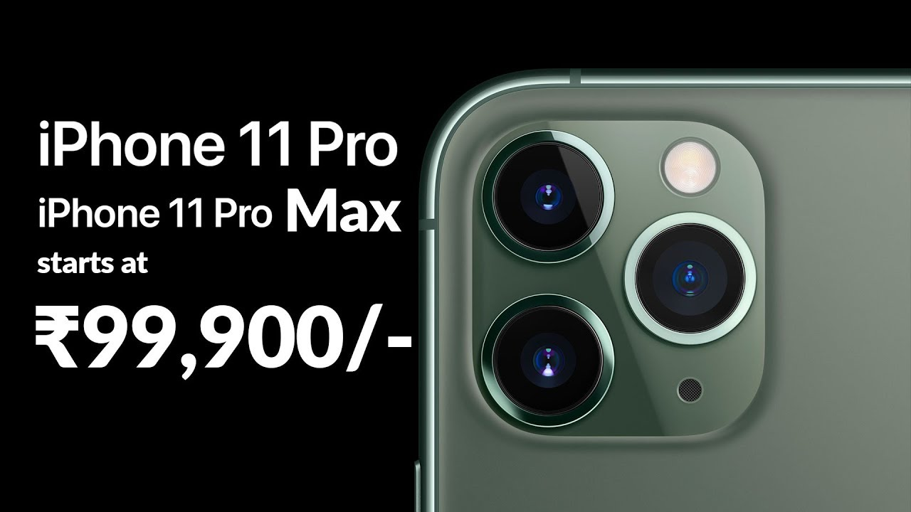 Iphone 11 Pro Iphone 11 Pro Max कब ह ग भ रत म Launch ज न सबक छ Apple India