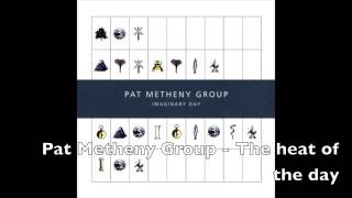 The heat of the day - Pat Metheny Group
