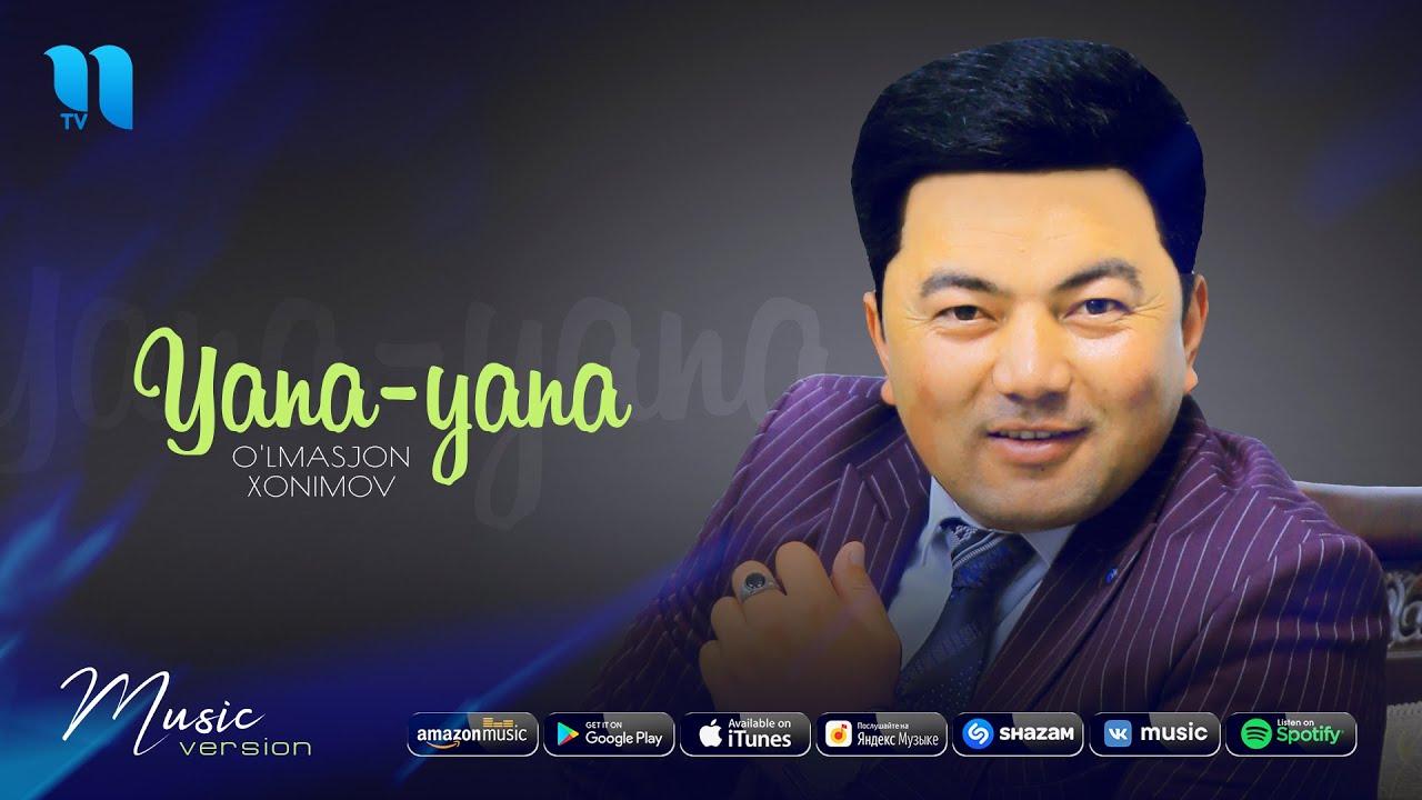 O'lmasjon Xonimov - Yana-yana | Улмасжон Хонимов - Яна-яна (music version)