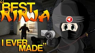 "CS:GO - ""Best Ninja I ever made"""