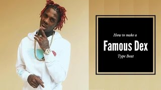 How To Make A Famous Dex type beat (FL Studio Tutorial)