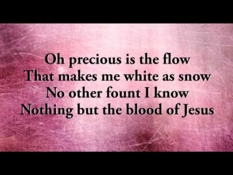 Nothing but the Blood of Jesus ( modern version)