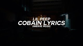 Lil Peep - Cobain Ft. Lil Tracy (Lyrics / Lyric)