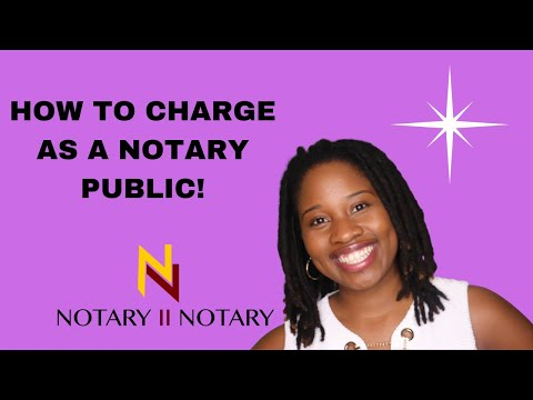 How To Charge As A Notary Public? Part 1
