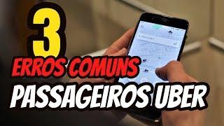 3 ERROS COMUNS DOS PASSAGEIROS UBER