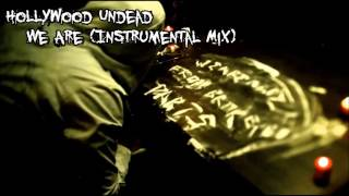 Hollywood Undead - We Are (Instrumental Mix)